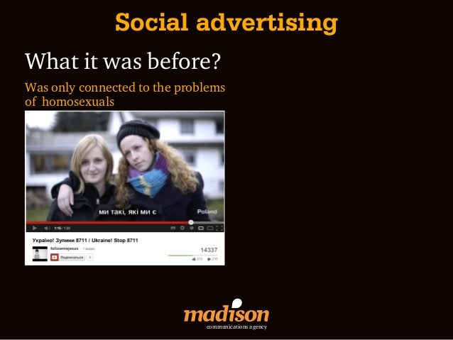 Social advertisingWhat it was before?Was only connected to the problemsof homosexuals                              communi...