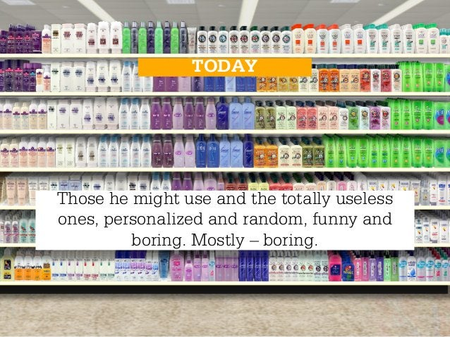 TODAYThose he might use and the totally uselessones, personalized and random, funny and         boring. Mostly – boring.