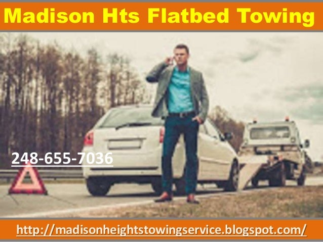 http://madisonheightstowingservice.blogspot.com/ Madison Hts Flatbed Towing 248-655-7036