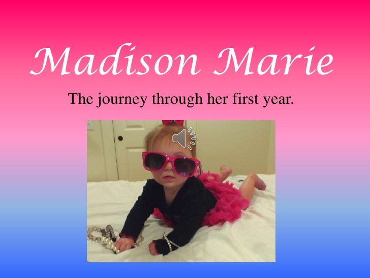 Madison Marie The journey through her first year.