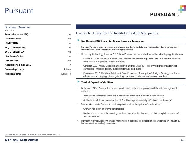 24 Pursuant • Pursuant's two major fundraising software products to date are Prospector (donor prospect identification) an...