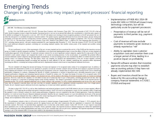 4 Emerging Trends Changes in accounting rules may impact payment processors' financial reporting • Implementation of FASB ...