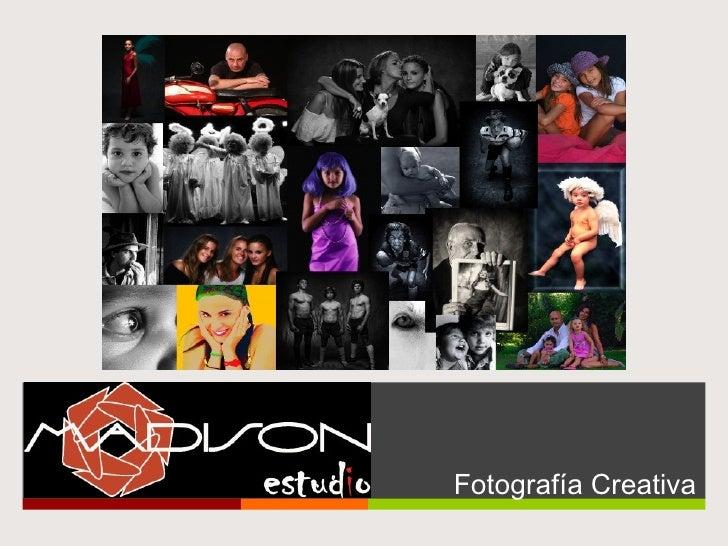 <ul><li>Fotografía Creativa </li></ul>