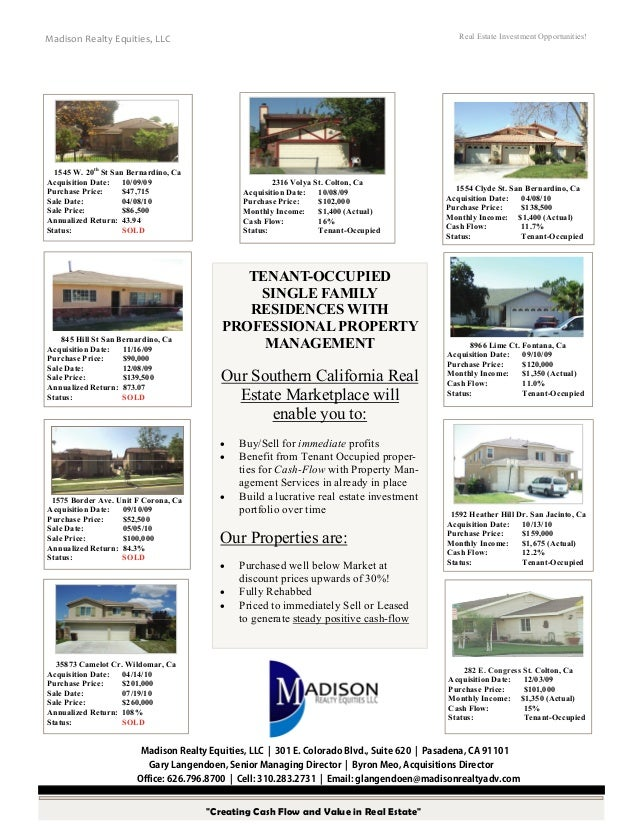 Real Estate Investment Opportunities!  Madison Realty Equities, LLC  1545 W. 20th St San Bernardino, Ca Acquisition Date: ...