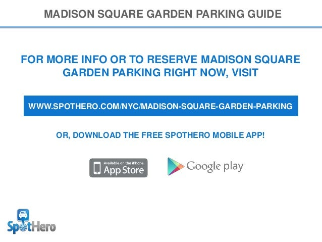 Exceptional ... Monthly Options Available; 3. FOR MORE INFO OR TO RESERVE MADISON  SQUARE GARDEN PARKING RIGHT ...
