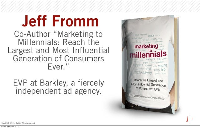 "Jeff Fromm Co-Author ""Marketing to Millennials: Reach the Largest and Most Influential Generation of Consumers Ever."" EVP ..."