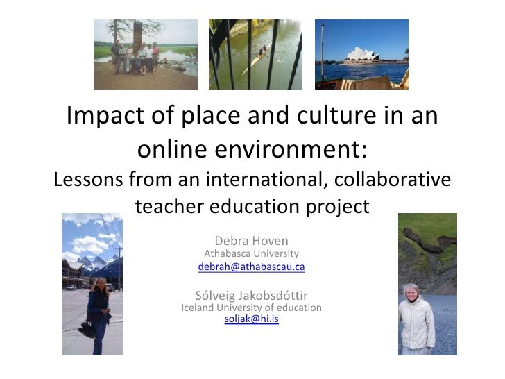 Impact of place and culture in an online environment:Lessons from an international, collaborative teacher education projec...