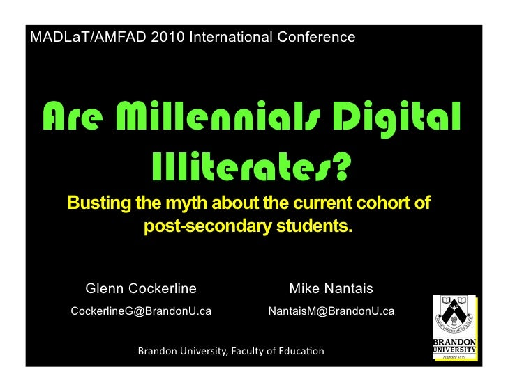 MADLaT/AMFAD 2010 International Conference      Are Millennials Digital       Illiterates?     Busting the myth about the ...