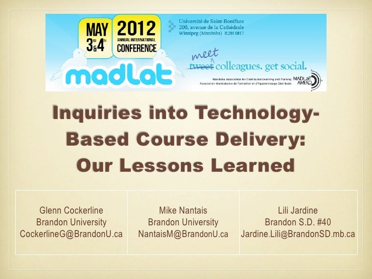 Inquiries into Technology-        Based Course Delivery:         Our Lessons Learned    Glenn Cockerline           Mike Na...