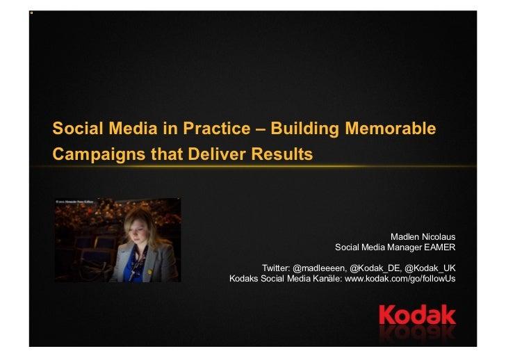 Social Media in Practice – Building MemorableCampaigns that Deliver Results                                               ...