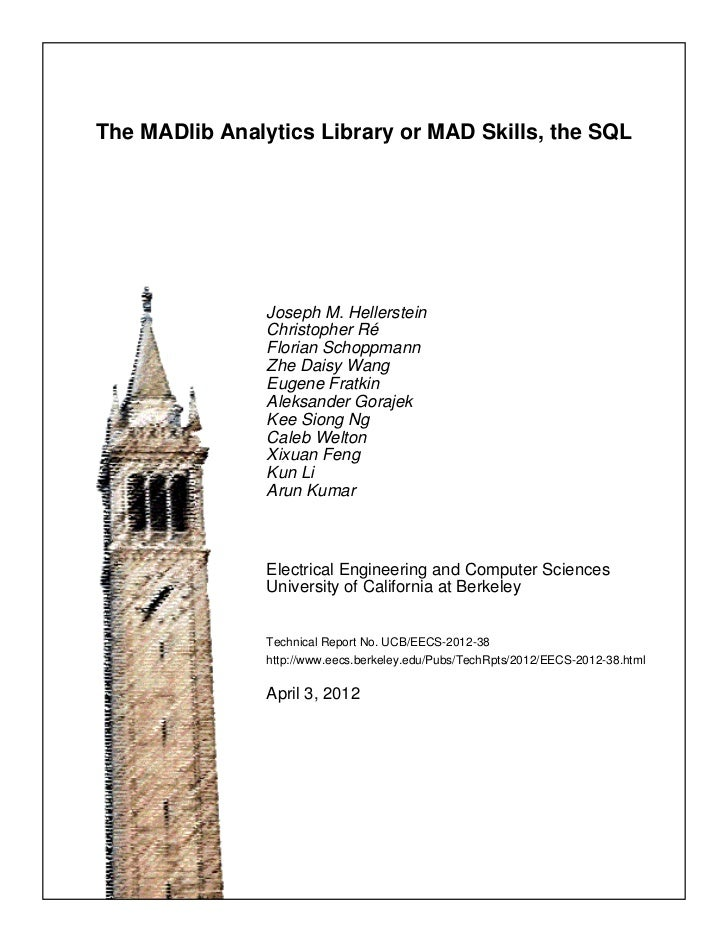 The MADlib Analytics Library or MAD Skills, the SQL                Joseph M. Hellerstein                Christopher Ré    ...