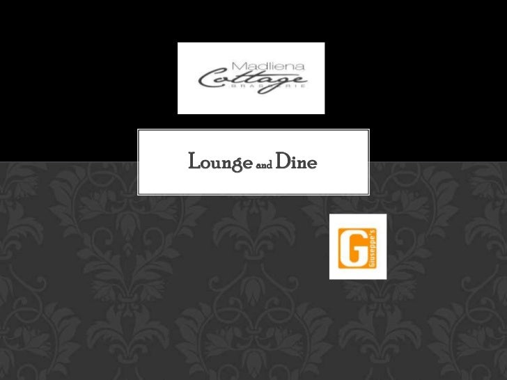 Lounge and Dine