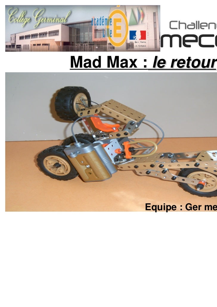 Mad Max : le retour         Equipe : Ger meccano 2