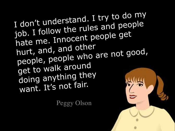I don't understand. I try to do my job. I follow the rules and people hate me. Innocent people get hurt, and, and other pe...