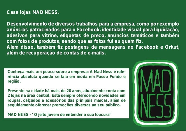 Case lojas MAD NESS.  Desenvolvimento de diversos trabalhos para a empresa, como por exemplo  anúncios patrocinados para o...