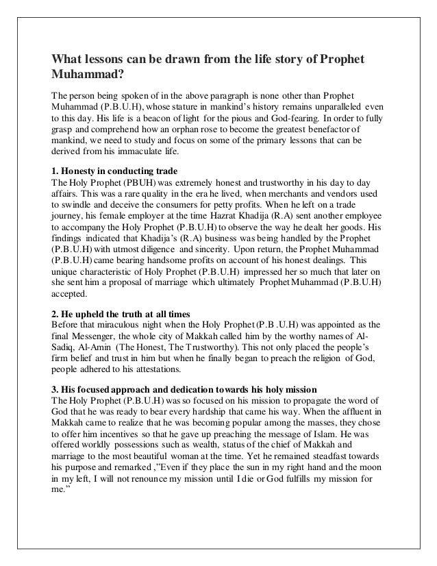 What lessons can be drawn from the life story of Prophet Muhammad? The person being spoken of in the above paragraph is no...