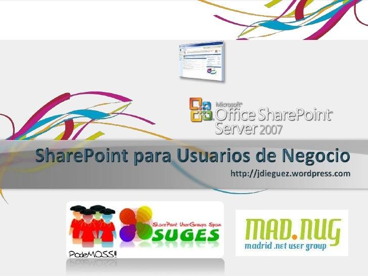 SharePoint para Usuarios de Negociohttp://jdieguez.wordpress.com<br />