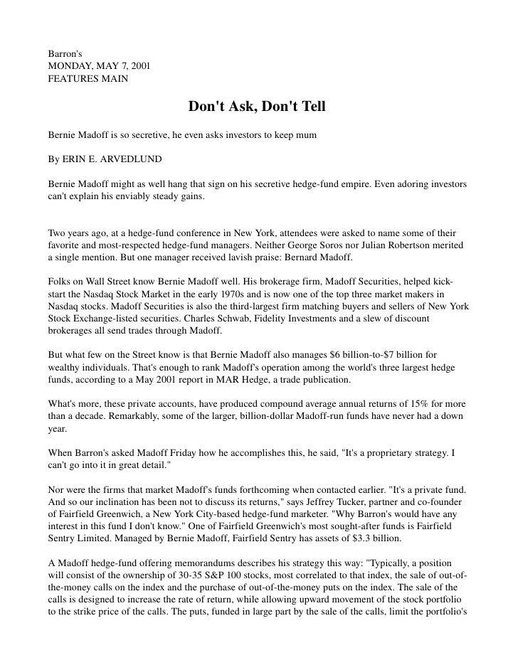 Barron's MONDAY,MAY7,2001 FEATURESMAIN                                       Don'tAsk,Don'tTell BernieMadoffi...
