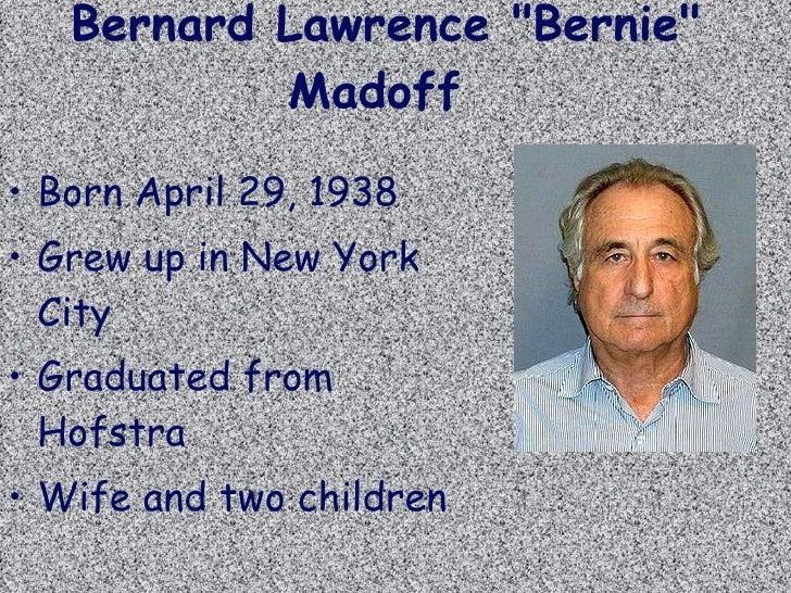 bernard lawrence bernie madoff Bernard lawrence madoff april 29, 1938 (age 80)  bernard lawrence bernie madoff  wikimedia commons has media related to bernard madoff.
