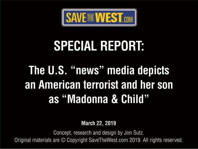 "Special report: The U.S. ""news"" media depicts an American terrorist and her son as ""Madonna & Child"""