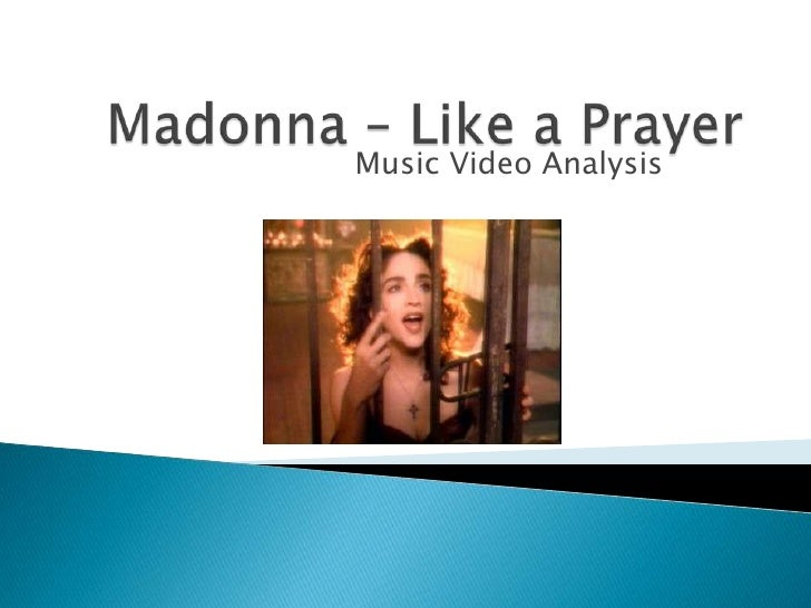 Madonna – Like a Prayer<br />Music Video Analysis<br />