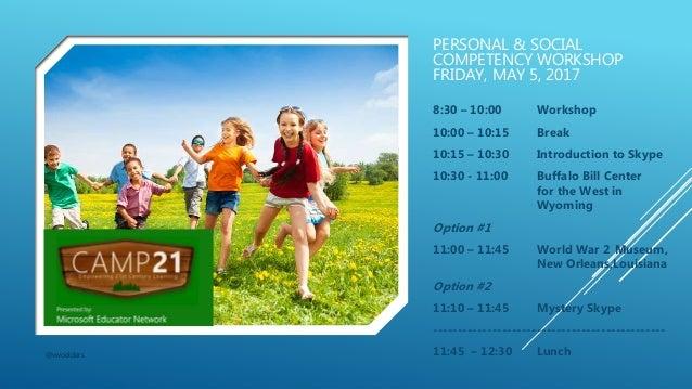 PERSONAL & SOCIAL COMPETENCY WORKSHOP FRIDAY, MAY 5, 2017 @vwoelders 8:30 – 10:00 Workshop 10:00 – 10:15 Break 10:15 – 10:...