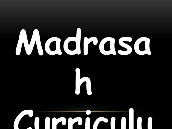 Madrasah Curriculum<br />