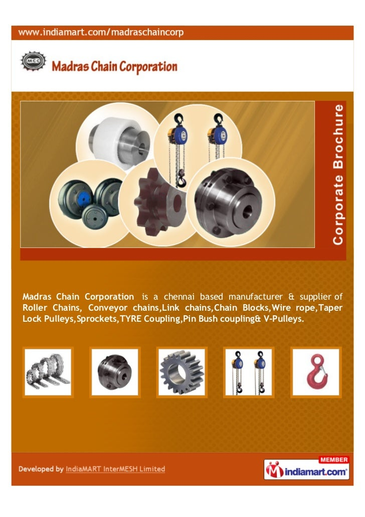 Madras Chain Corporation is a chennai based manufacturer & supplier ofRoller Chains, Conveyor chains,Link chains,Chain Blo...