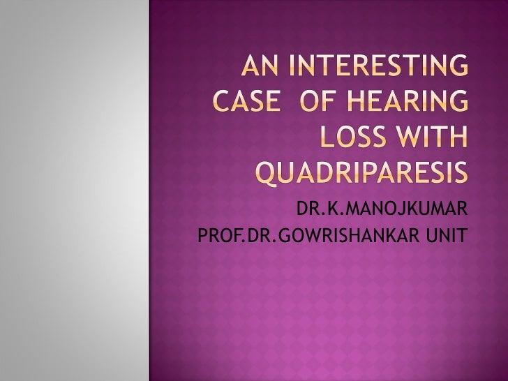 DR.K.MANOJKUMAR PROF.DR.GOWRISHANKAR UNIT