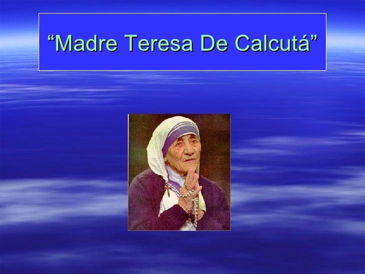 """ Madre Teresa De Calcutá"""