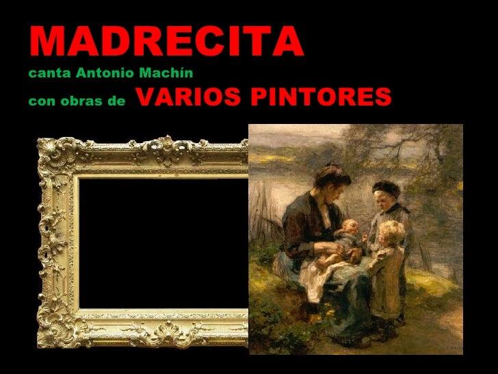 MADRECITA canta Antonio Machín con obras de  VARIOS PINTORES