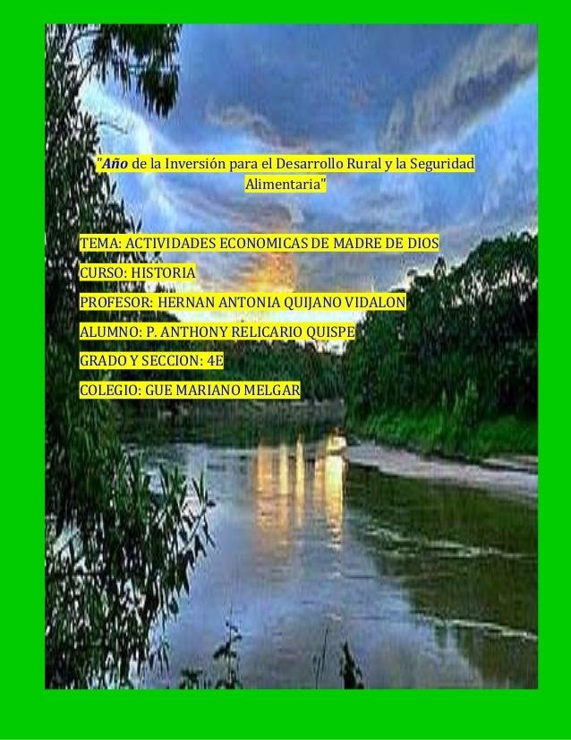 """""""Año de la Inversión para el Desarrollo Rural y la Seguridad Alimentaria"""" TEMA: ACTIVIDADES ECONOMICAS DE MADRE DE DIOS CU..."""
