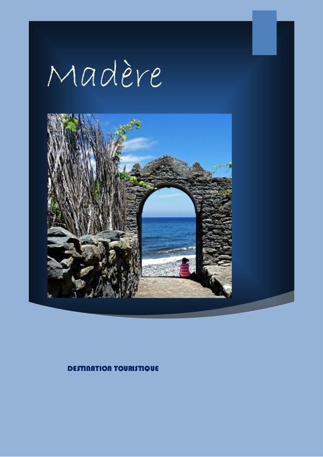 Madère DESTINATION TOURISTIQUE