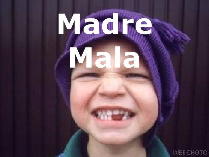 Madre Mala