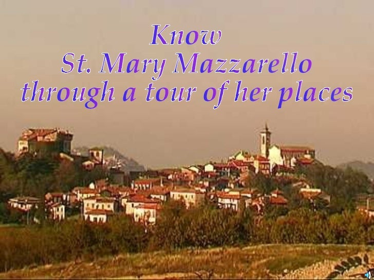 Know  St. Mary Mazzarello through a tour of her places
