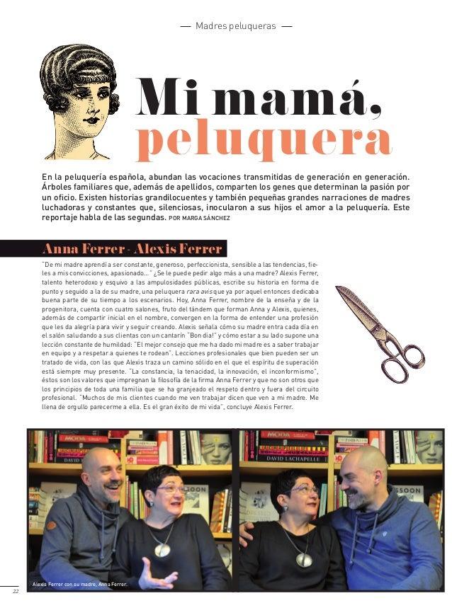 22 Mi mamá, peluquera En la peluquería española, abundan las vocaciones transmitidas de generación en generación. Árboles ...