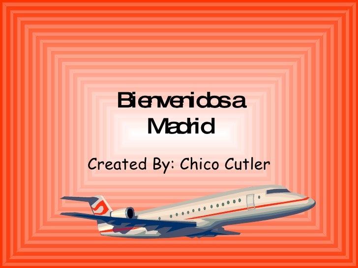Bie nid sa       nve o       Ma rid         d Created By: Chico Cutler