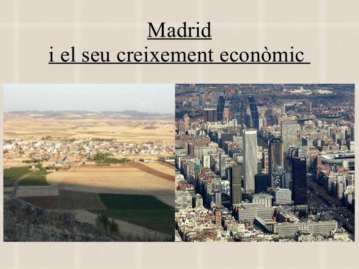 Madrid i el seu creixement econòmic