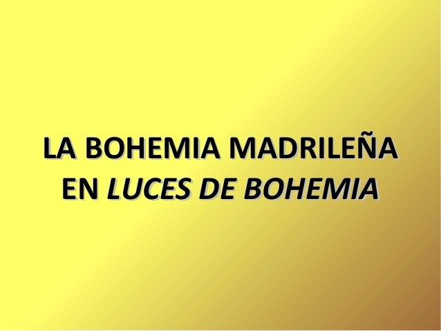 LA BOHEMIA MADRILEÑA EN LUCES DE BOHEMIA