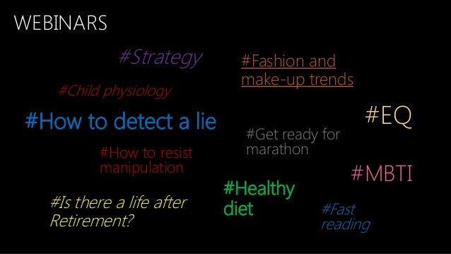 WEBINARS #Strategy #Child physiology #How to detect a lie #How to resist manipulation #Fashion and make-up trends #Get rea...