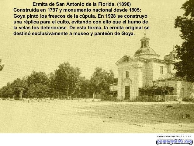 Ermita de San Antonio de la Florida. (1890) Construída en 1797 y monumento nacional desde 1905; Goya pintó los frescos de ...