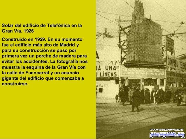 Solar del edificio de Telefónica en la Gran Vía. 1926 Construido en 1929. En su momento fue el edificio más alto de Madrid...
