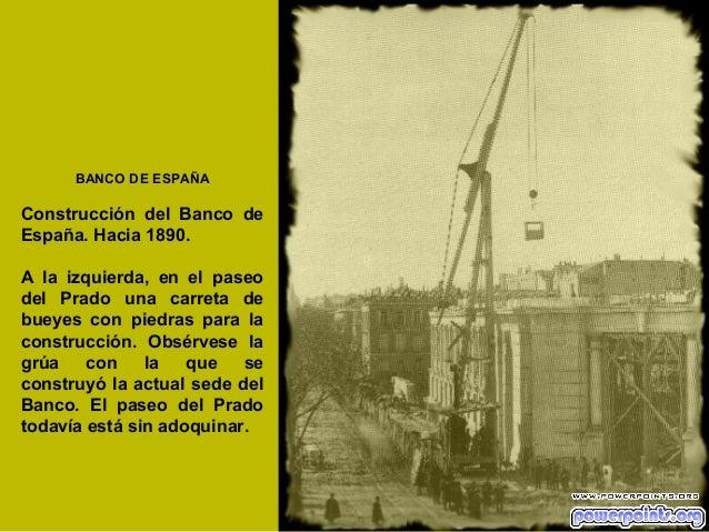 BANCO DE ESPAÑA  Construcción del Banco de España. Hacia 1890. A la izquierda, en el paseo del Prado una carreta de bueyes...