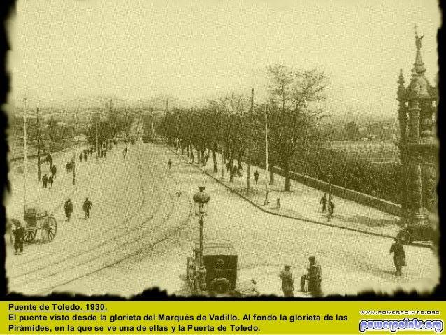Puente de Toledo. 1930. El puente visto desde la glorieta del Marqués de Vadillo. Al fondo la glorieta de las Pirámides, e...