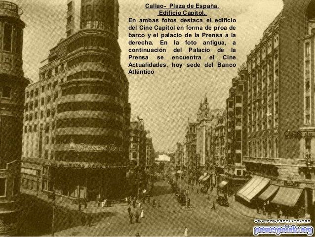 Callao- Plaza de España. Edificio Capitol. En ambas fotos destaca el edificio del Cine Capitol en forma de proa de barco y...
