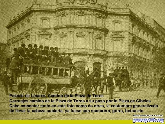 Palacio de Linares. Camino de la Plaza de Toros Carruajes camino de la Plaza de Toros a su paso por la Plaza de Cibeles Ca...