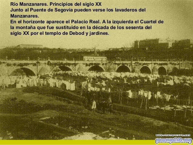 Río Manzanares. Principios del siglo XX Junto al Puente de Segovia pueden verse los lavaderos del Manzanares. En el horizo...