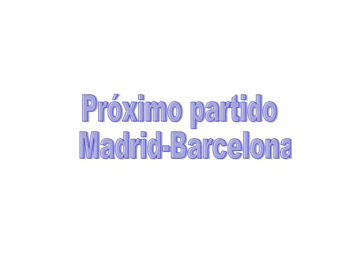 Próximo partido Madrid-Barcelona