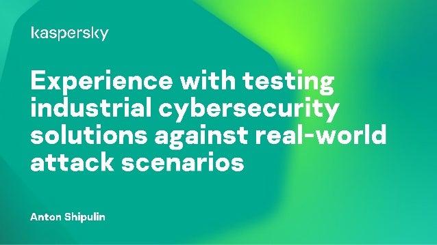 • Industrial Cybersecurity Business Development at Kaspersky Lab • Head of program committee of Kaspersky Industrial Cyber...