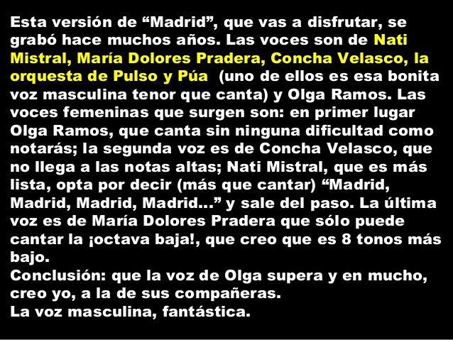 """Esta versión de """"Madrid"""", que vas a disfrutar, segrabó hace muchos años. Las voces son de NatiMistral, María Dolores Prade..."""